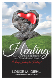 Healing - Divorce, separataion & abandoned love - by Louise Diehl